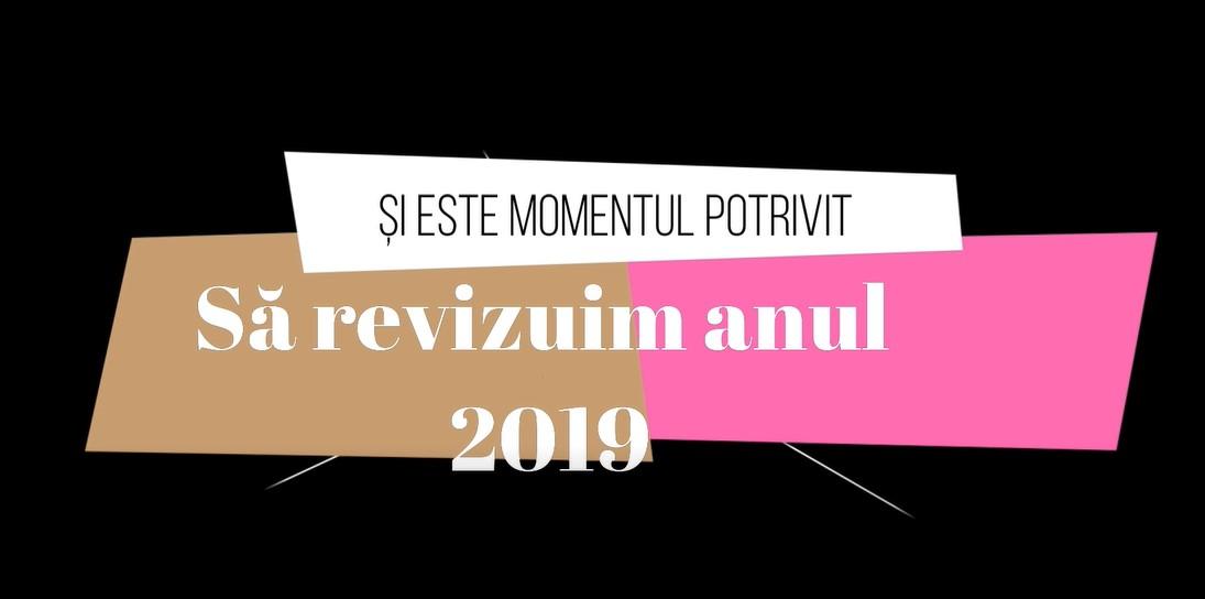 Și e timpul potrivit să revizuim anul 2019! Vă invităm să parcurgem împreună în călătoria anului trecut!
